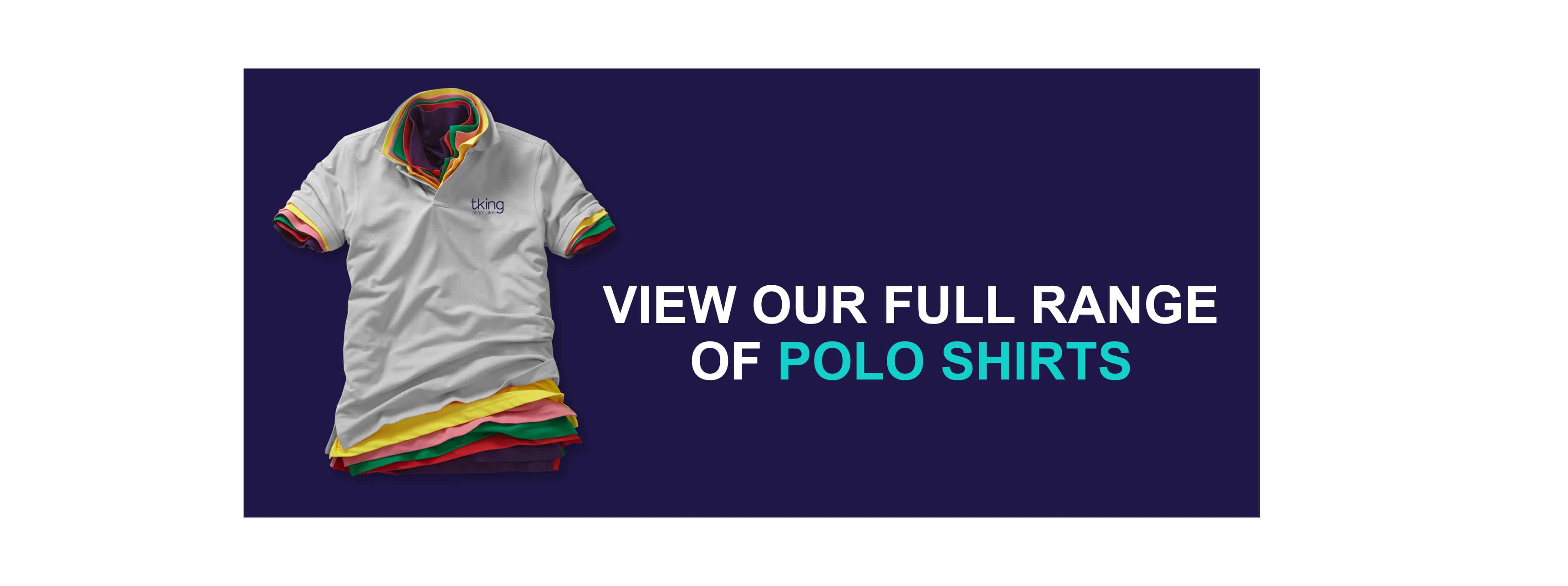 View Our Full Range of Polo Shirts