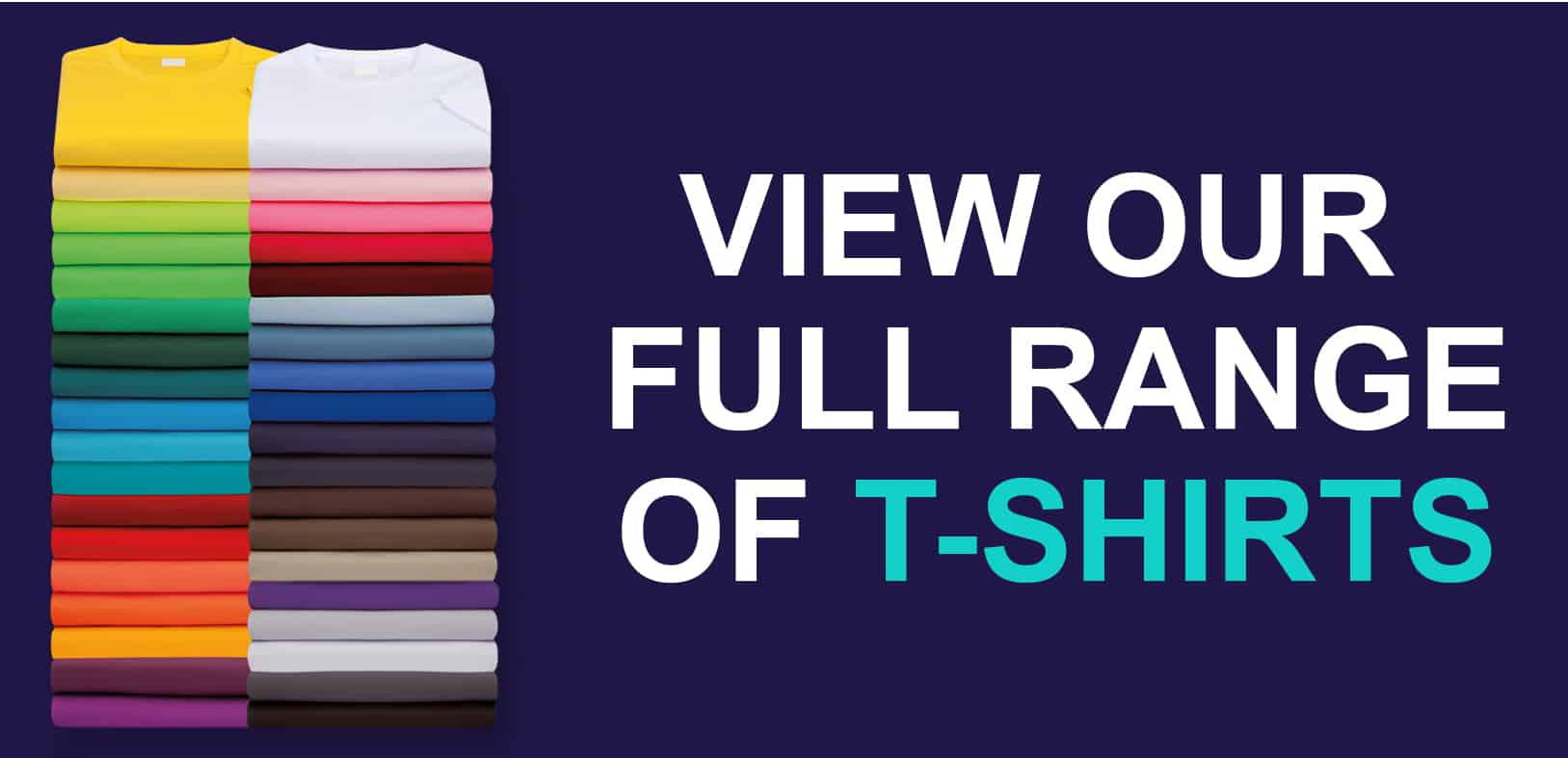 View Our Full Range of T-Shirts